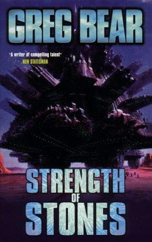 Greg Bear's Strength of Stones