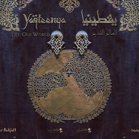 Yaqteenya: The Old World