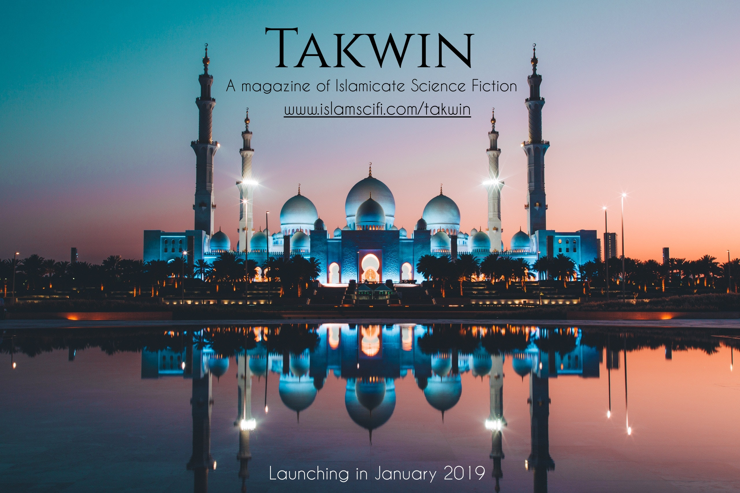 Launching Takwin - A magazine of Islamicate Science Fiction